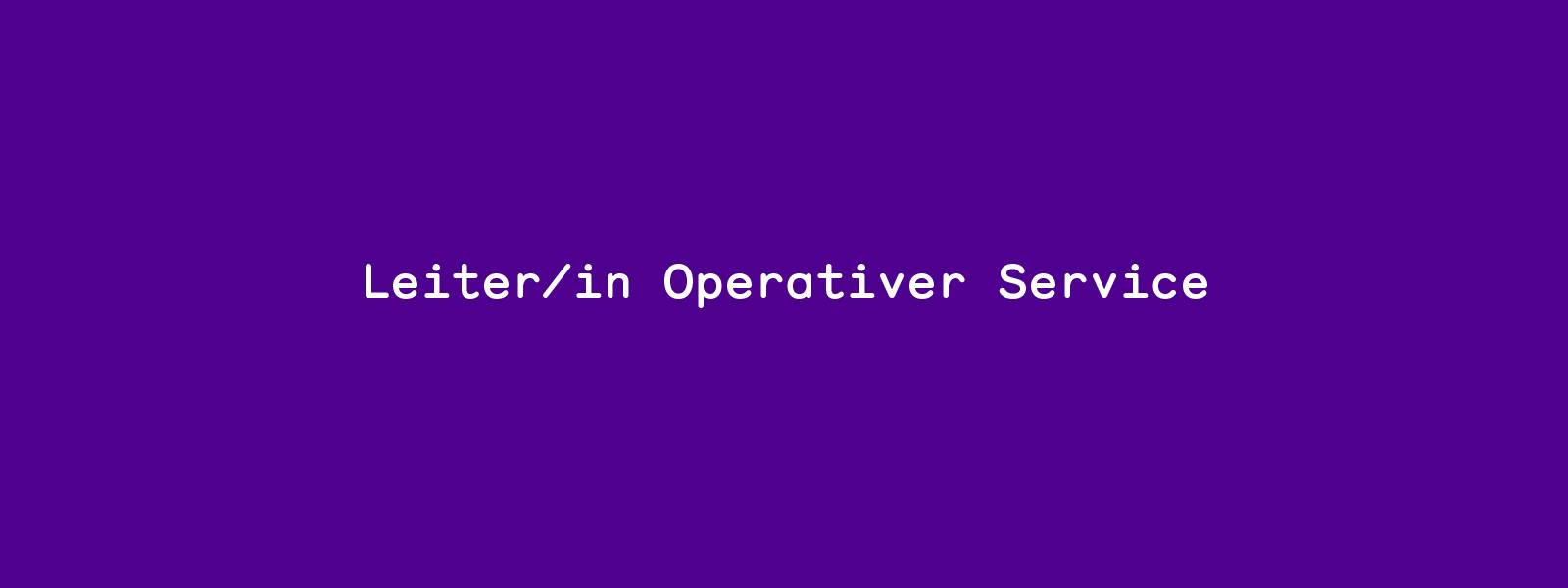 Leiter_Operativer_Service